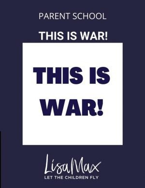 PARENT SCHOOL – This is War!